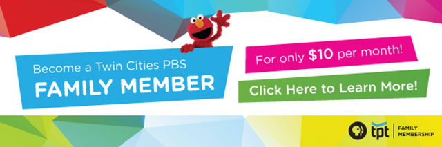 Become a Twin Cities PBS Family Member