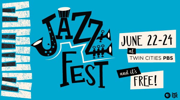 Jazz Fest June 22-24 at Twin Cities PBS